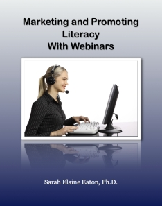 Marketing and promoting literacy with webinars (cover) - Sarah Elaine Eaton